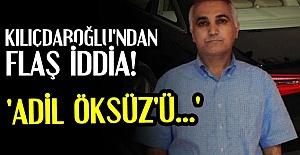KILIÇDAROĞLU'NDAN FLAŞ İDDİA!