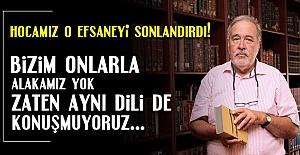 'KULAĞA HOŞ GELİYOR AMA ALAKAMIZ YOK'