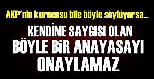 AKP'NİN KURUCUSUNDAN ZEHİR ZEMBEREK SÖZLER!