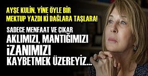 AYŞE KULİN'DEN MÜTHİŞ MEKTUP!..