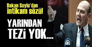 BAKAN'DAN İNTİKAM SÖZÜ...