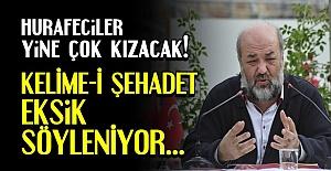 KELİME-İ ŞEHADET EKSİK SÖYLENİYOR...