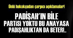 'PADİŞAH'IN BİLE PARTİSİ YOKTU...'