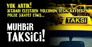 TAKSİCİLİKTE 'MUHBİR' DÖNEM!..