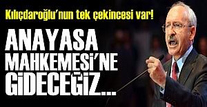 'ANAYASA MAHKEMESİ'NE GİDECEĞİZ...'