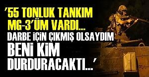 'BENİ ORADA KİMSE DURDURAMAZDI...'