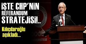 İŞTE CHP'NİN REFERANDUM STRATEJİSİ!..