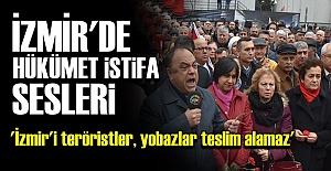 İZMİR'DE HÜKÜMETE SERT TEPKİ!..