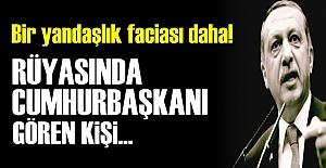 YANDAŞIN RÜYA TABİRİ BİLE BİR BAŞKA!..