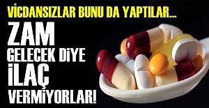 ZAM GELECEK DİYE İLAÇ VERMİYORLAR!..