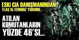CIA DANIŞMANINDAN FLAŞ SÖZLER!..
