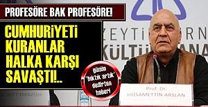 CUMHURİYETE ÖFKE KUSAN PROFESÖR!..