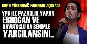 'ERDOĞAN VE DAVUTOĞLU YPG İLE PAZARLIK YAPTI'