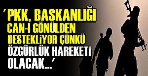 'PKK CAN-I GÖNÜLDEN BAŞKANLIK BEKLİYOR'