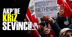 AKP'DE 'KRİZ' SEVİNCİ...