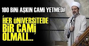 'HER ÜNİVERSİTEDE BİR CAMİ OLMALI'
