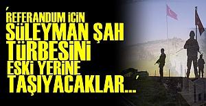 'SÜLEYMAN ŞAH TÜRBESİ YENİDEN TAŞINACAK'