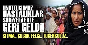 UNUTULAN HASTALIKLAR ONLARLA GERİ GELDİ!..