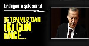 15 TEMMUZ'DAN İKİ GÜN ÖNCE...
