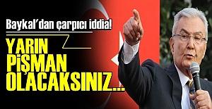 BAYKAL'DAN ÇARPICI İDDİA!..