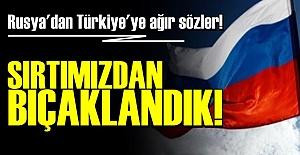RUSYA'DAN AĞIR SÖZLER!..