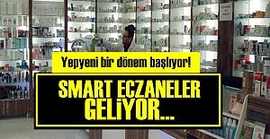 ARTIK 'SMART ECZANE' DÖNEMİ!..