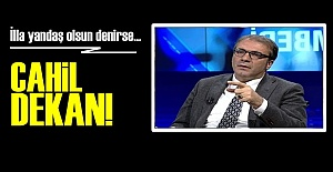 CAHİL DEKAN!..