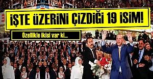 ERDOĞAN'IN LİSTEYE ALMADIĞI 19 KİŞİ!