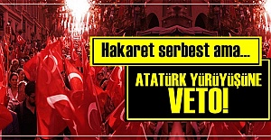 GENÇLİĞİN ATASINI ANMASINA İZİN YOK!