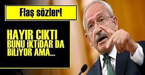 KILIÇDAROĞLU'NDAN FLAŞ SÖZLER!..