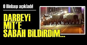 MİT DARBEYİ SABAH ÖĞRENMİŞ AMA!..