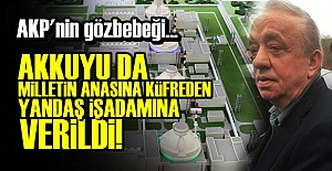 AKKUYU DA CENGİZ HOLDİNG'E VERİLDİ!