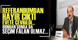 ARTIK TÜRKİYE'DE SEÇİM FALAN OLMAZ...'