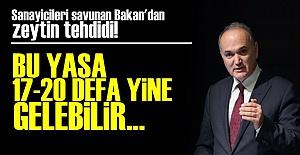 BAKAN'DAN ZEYTİN TEHDİDİ!..