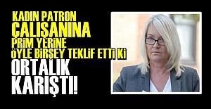 KADIN PATRONDAN OLAY TEKLİF!
