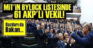 MİT'İN LİSTESİNDE BYLOCK'ÇU 61 AKP'Lİ VEKİL...