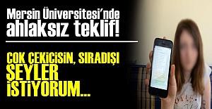 ÖĞRETİM GÖREVLİSİNDEN 'AHLAKSIZ TEKLİF!