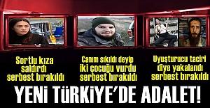 YENİ TÜRKİYE'DE ADALET!..