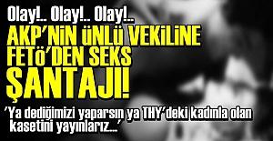 AKP'DE YASAK AŞK VE ŞANTAJ ŞOKU!