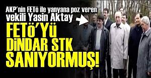 'BİZ FETÖ'YÜ DİNDAR STK SANIYORDUK...'
