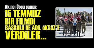 '15 TEMMUZ BİR FİLMDİ...'