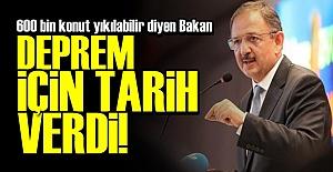 BAKAN, DEPREM İÇİN TARİH VERDİ!