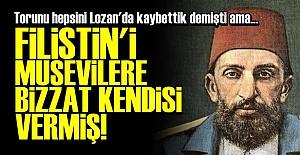 FİLİSTİN'İ MUSEVİLERE ABDÜLHAMİT VERMİŞ!