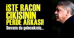 'RACON'UN PERDE ARKASI BELLİ OLDU!
