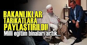 'BAKANLIKLAR TARİKATLARA PAY EDİLDİ'