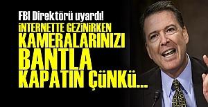 FBI: KAMERALARINIZI BANTLA KAPATIN...