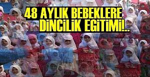 48 AYLIK BEBEKLERE DİNCİLİK EĞİTİMİ!