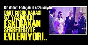 ESKİ BAKAN SEKRETERİYLE EVLENİYOR!..