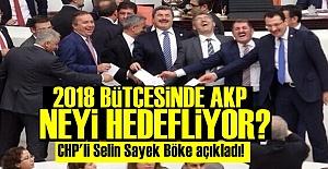2018 BÜTÇESİNDE AKP'NİN 3 TERCİHİ...