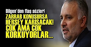 'AKP'NİN TEK KORKUSU ZARRAB...'